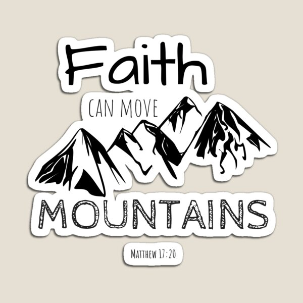 Faith Can Move Mountains Matthew 17:20 Christian Motivational Quote  Magnet