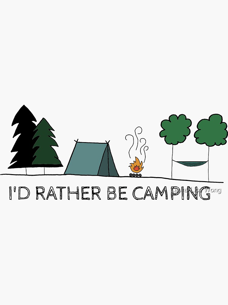 I'd Rather be Camping by crazycanonmom