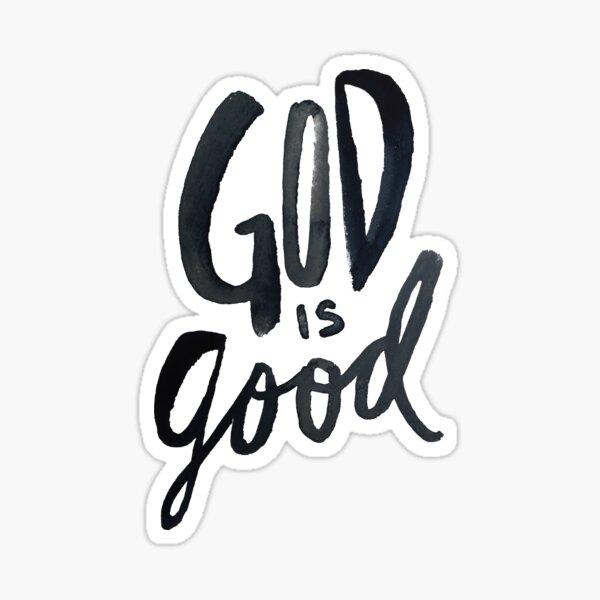 God is Good Sticker