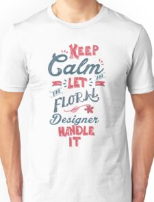 KEEP CALM FLORAL DESIGNER Unisex T-Shirt