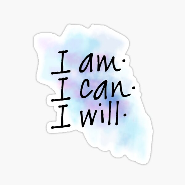 Daily Affirmation - I am. I can. I will. Sticker