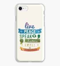 Live peace, speak kindness, dwell in possibility iPhone Case/Skin