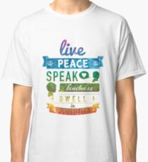 Live peace, speak kindness, dwell in possibility Classic T-Shirt