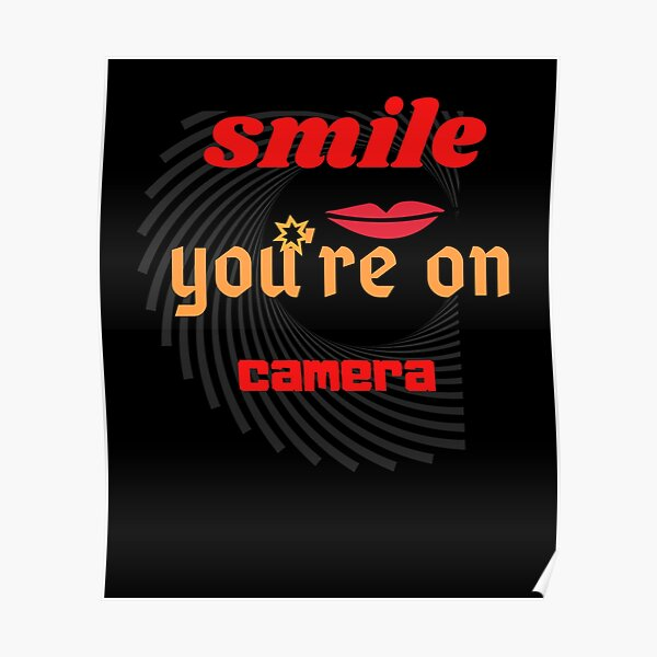 Smile, you're on camera Classic T-Shirt Poster