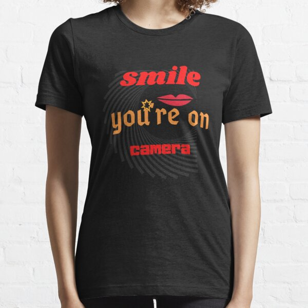 Smile, you're on camera Classic T-Shirt Essential T-Shirt