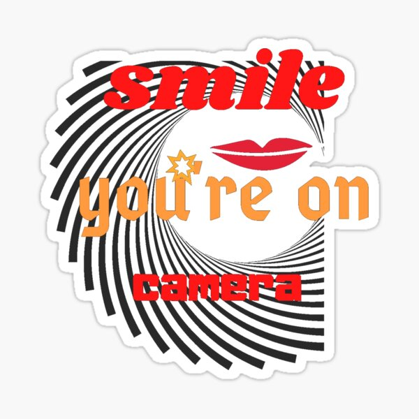 Smile, you're on camera Classic T-Shirt Sticker