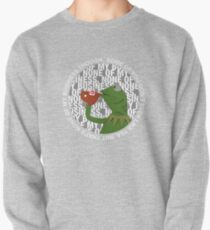 Kermit Sipping Tea (But that's none of my business) Pullover