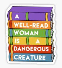 A well-read woman is a dangerous creature Sticker