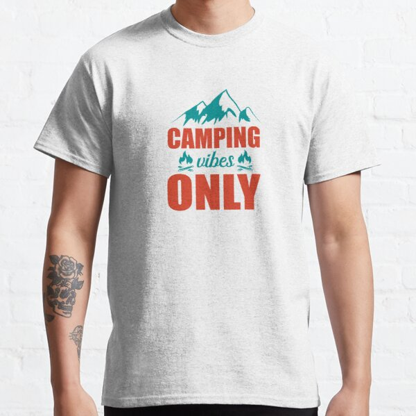 Camping Vibes Only Classic T-Shirt