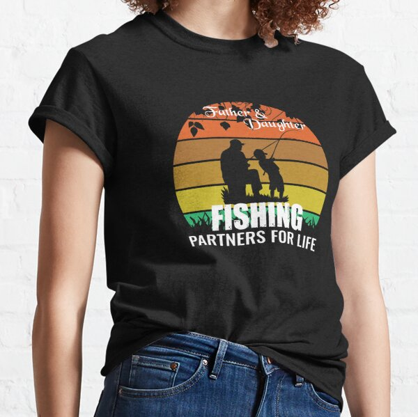 Father and Daughter, Fishing Partners for life Classic T-Shirt