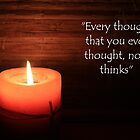 """""""Every thought that you ever thought......thinks"""" by LifeisDelicious"""