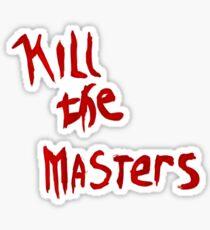 Kill the Masters Sticker