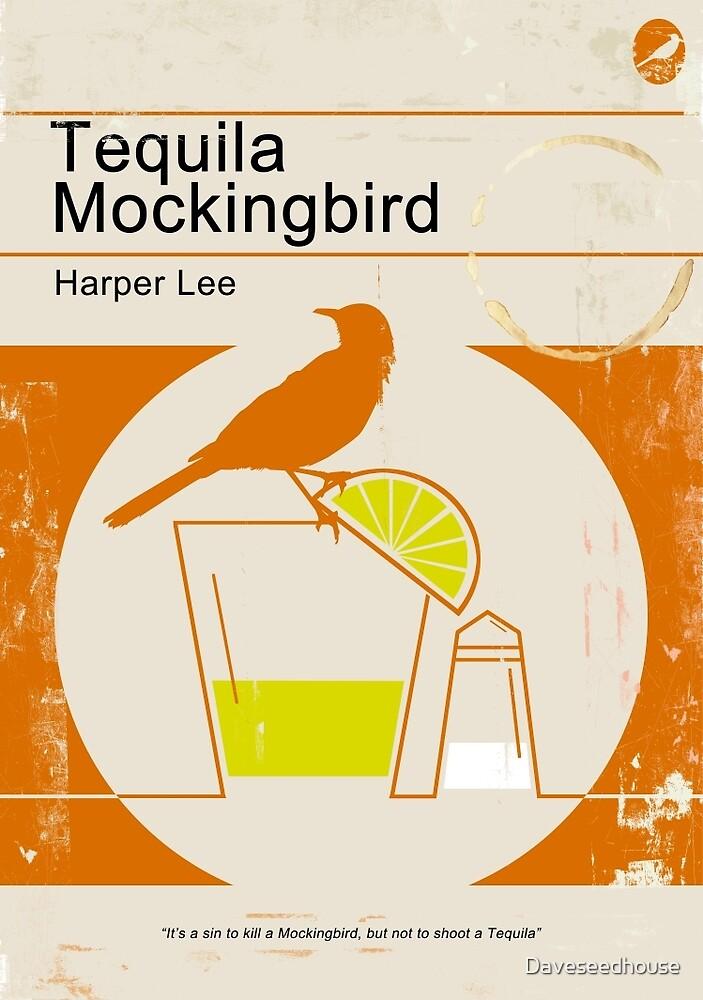 Tequila Mockingbird by Daveseedhouse