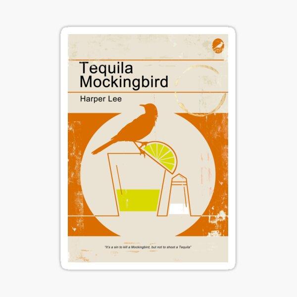 Tequila Mockingbird Sticker