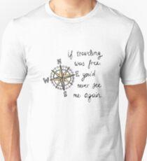 If Traveling Was Free Unisex T-Shirt