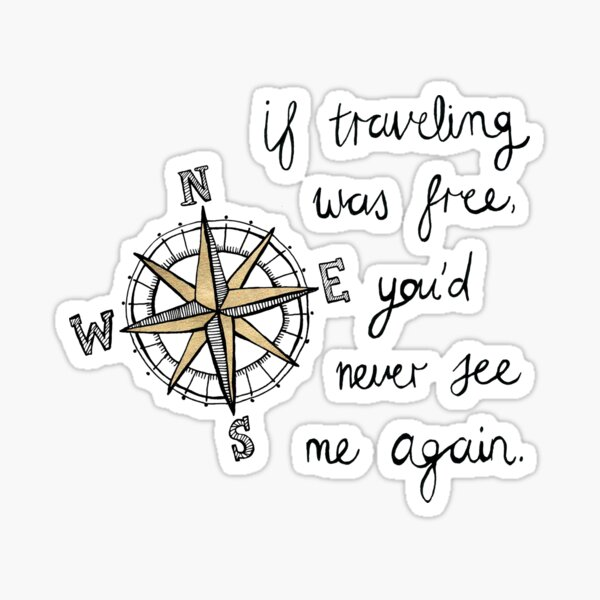 If Traveling Was Free Sticker