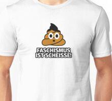 Faschismus ist scheiße! Unisex T-Shirt
