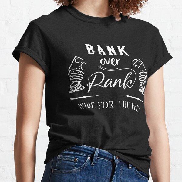Bank over Rank (versión en blanco y negro) Camiseta clásica
