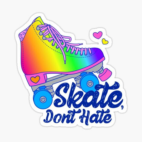 Skate Don't Hate - Rainbow - Large Sticker