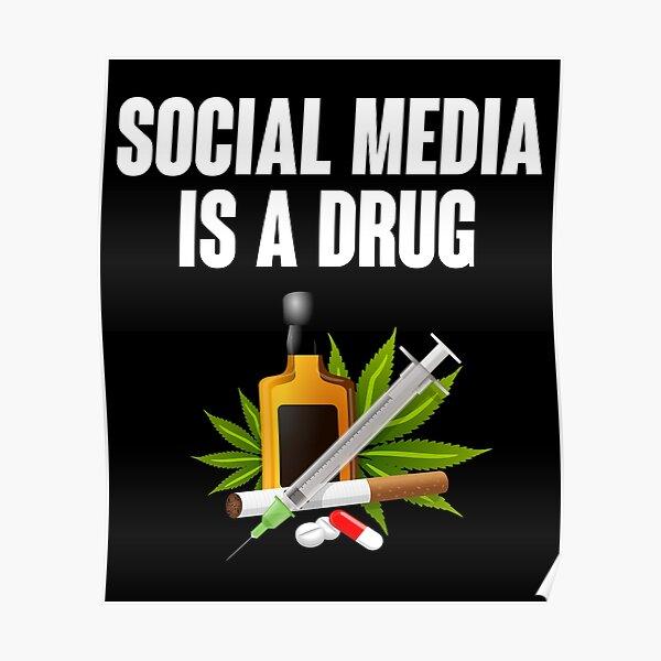 Social Media is a Drug Poster