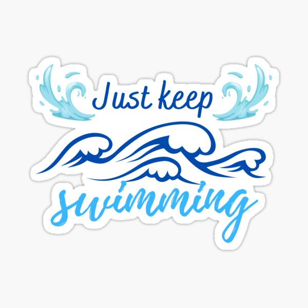 Just keep swimming:  Swimmer Quote Sticker