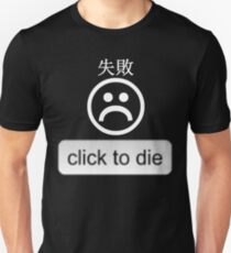 Click To Die Unisex T-Shirt