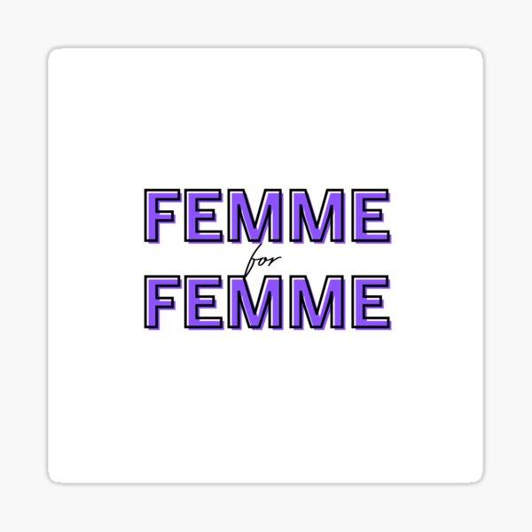Femme for Femme Sticker