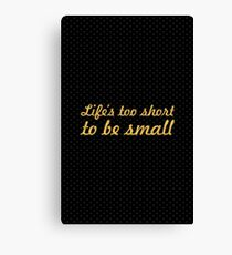 Life's to be short... Gym Motivational Quote Canvas Print