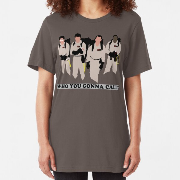 Who you gonna call? Slim Fit T-Shirt