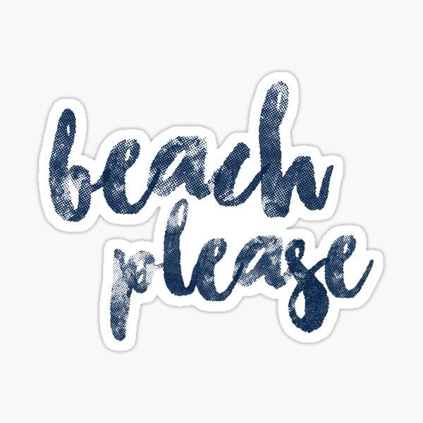 BEACH PLEASE Sticker