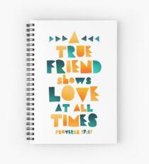 Proverbs 17:17 Spiral Notebook