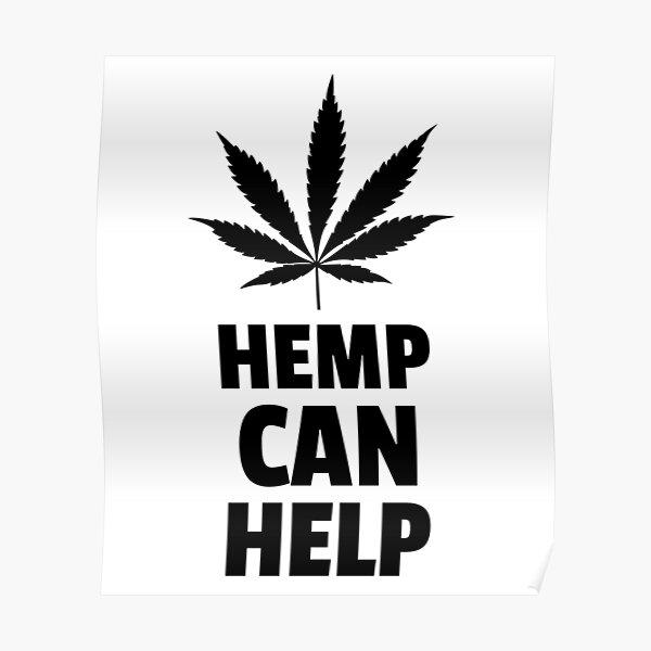 Hemp Can Help Marijuana Leaf  Poster