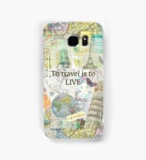 To Travel ls To Live quote Samsung Galaxy Case/Skin