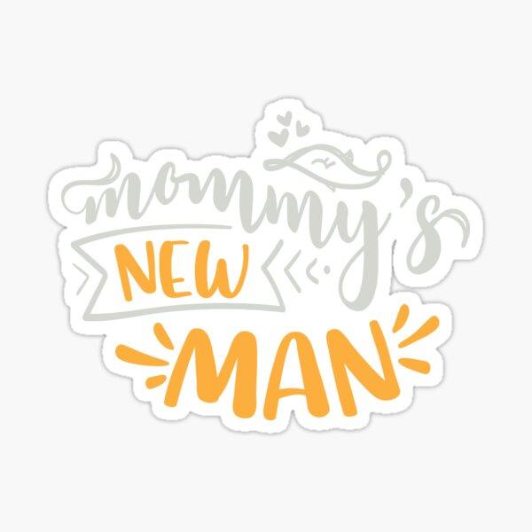 Mommy's New Man Sticker