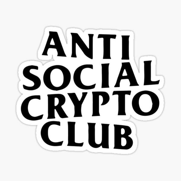 Anti Social Crypto Club Sticker