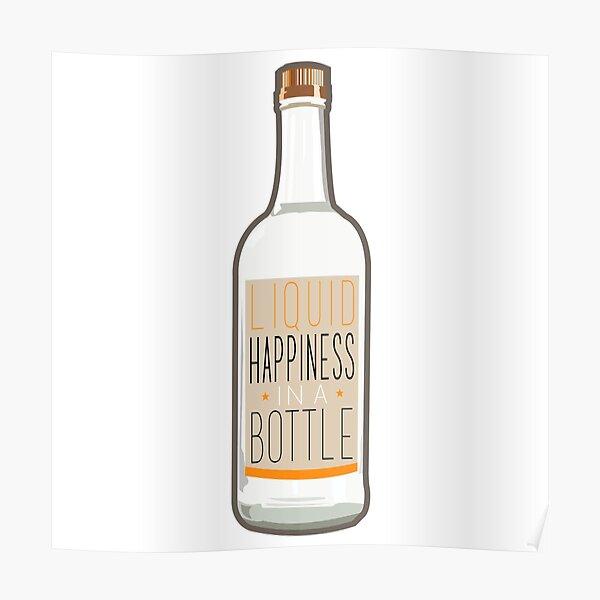 Liquid Happiness in a Bottle Vodka Bottle - Flat Poster