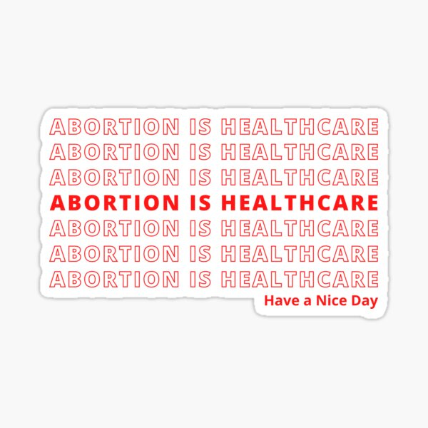 Abortion is Healthcare Sticker