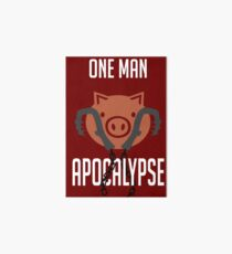 I'm a one man apocalypse Art Board