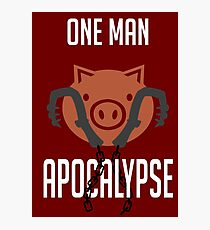 I'm a one man apocalypse Photographic Print