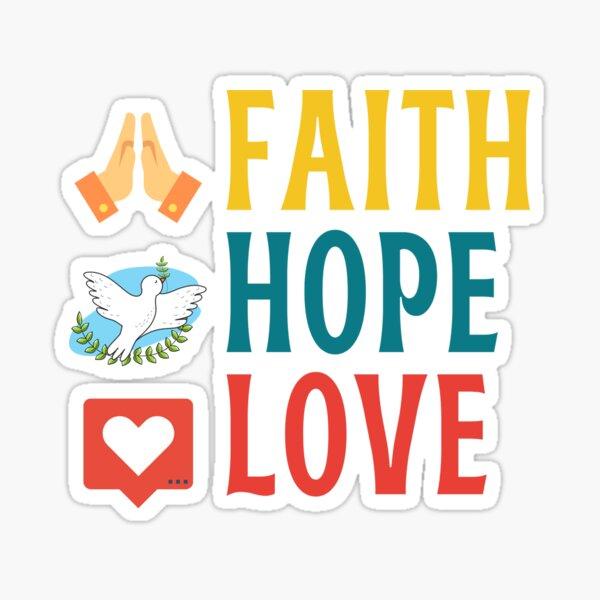 Faith, Hope, and Love Sticker