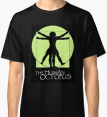 The Human Octopus Classic T-Shirt