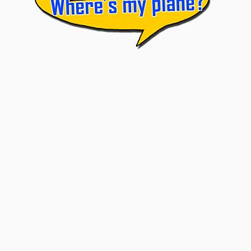 Dude, Where's my plane by timtopping