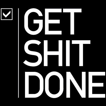 GET SHIT DONE 2 by KeiraShabira