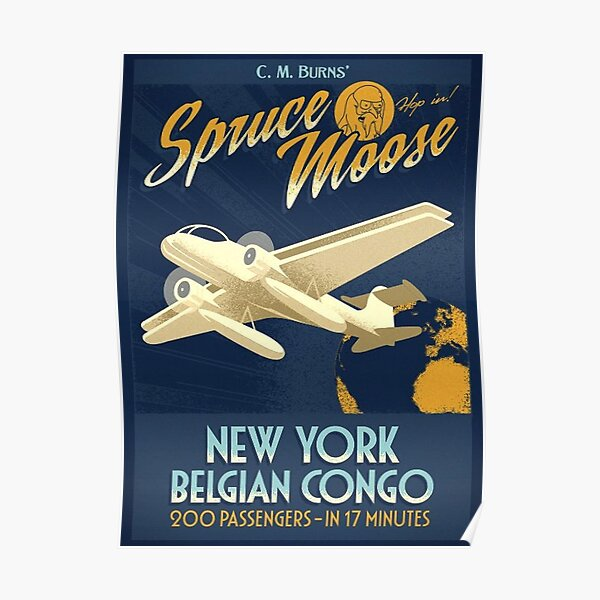The Spruce Moose Poster