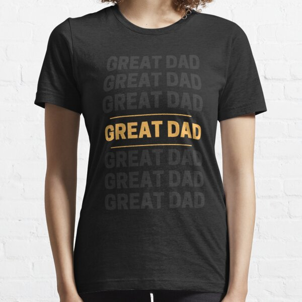 GREAT DAD | Father 's Day Gift Essential T-Shirt