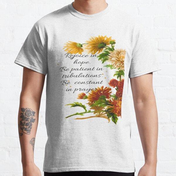 Scripture Rejoice in Hope.  Classic T-Shirt