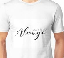Always - Harry Potter quote  Unisex T-Shirt