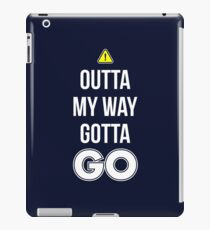 Outta My Way Gotta GO - Cool Gamer T shirt iPad Case/Skin