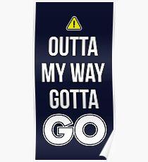 Outta My Way Gotta GO - Cool Gamer T shirt Poster