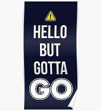 Hello But Gotta GO - Cool Gamer T shirt Poster